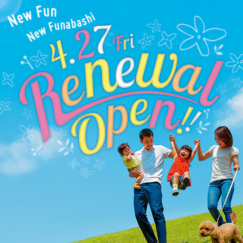 New Fun New Funabashi イオンモール船橋Renewal Open!!